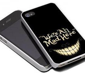 ALICE IN WONDERLAND WE'RE ALL MAD HERE - iPhone 4 Case, iPhone 4s Case and iPhone 5 case Hard Plastic Case MSH